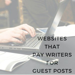 Websites that pay writers for guest posts