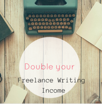 double your freelance writing income