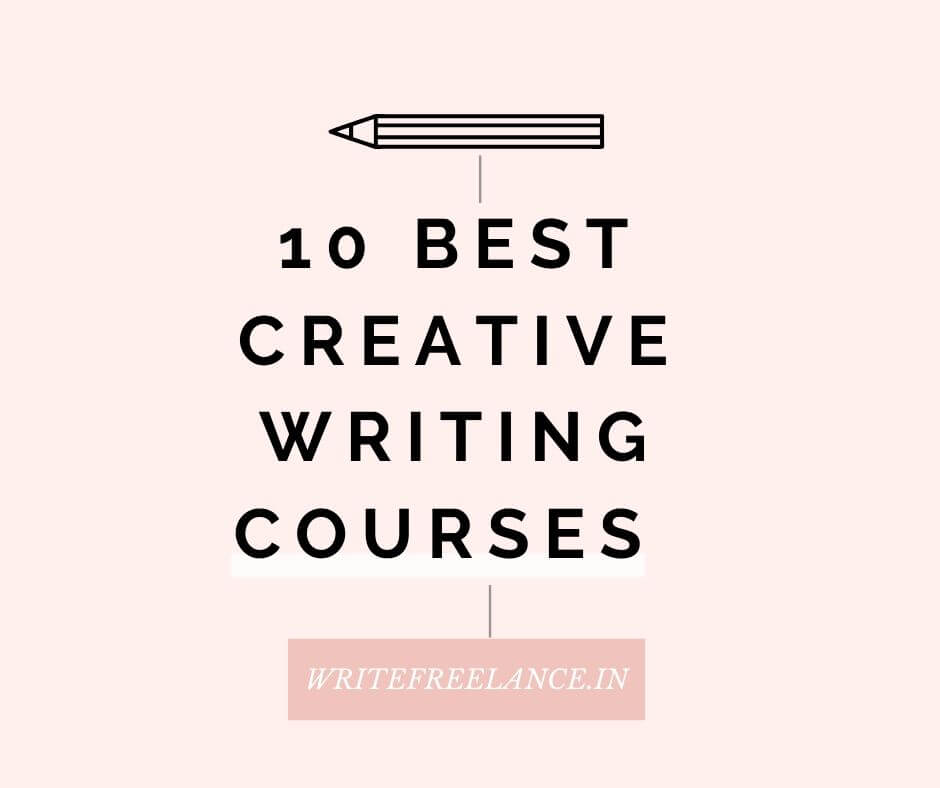 Find the best creative writing courses in India and even creative writing courses online by leading universities