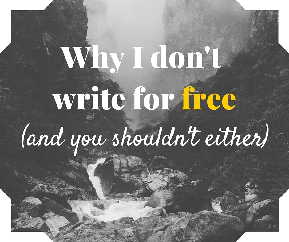 Why I don't write for free
