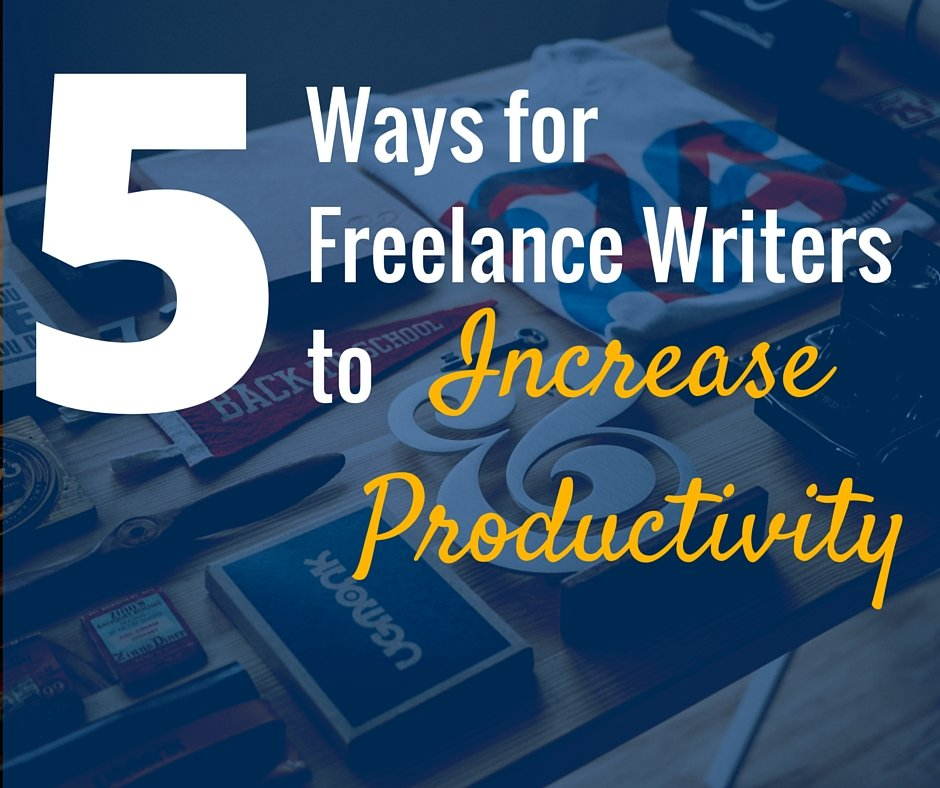 ways for freelance writers to increase productivity