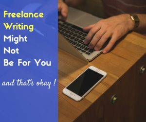 Not every freelance writer can handle freelance writing, and the freelancing life isn't made for everyone