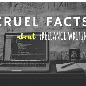 There are many cruel facts about freelance writing that people often don't talk about. Being a freelane content writer from India, I have faced them all
