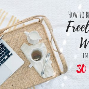 How to become a freelance writer in less than 30 days