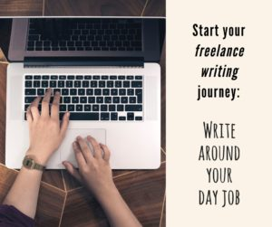 Freelance writing around your day job gives you a safety net, even if things do not work out. Here's how you can start a successful writing career