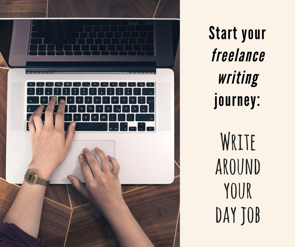 start your lance writing journey write around your day job   lance writing around your day job gives you a safety net even if things do