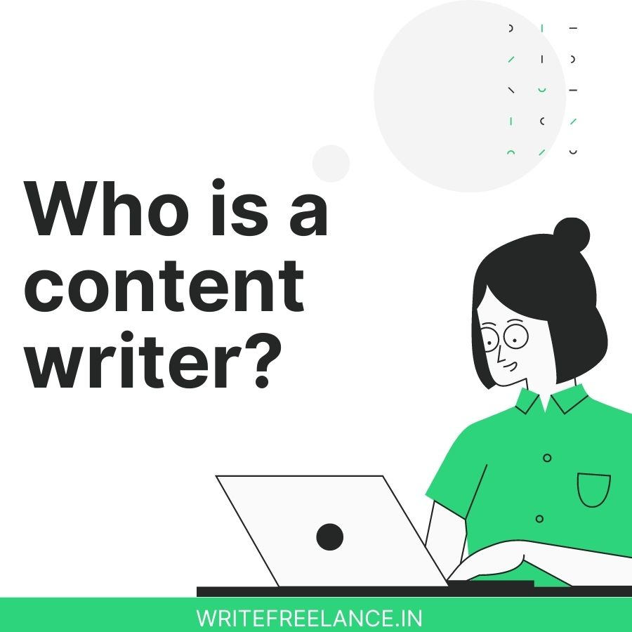 content writer Who is a content writer?